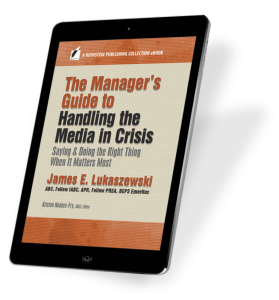 The Manager's Guide to Handling the Media in Crisis